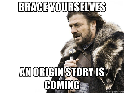 an-origin-story-is-coming