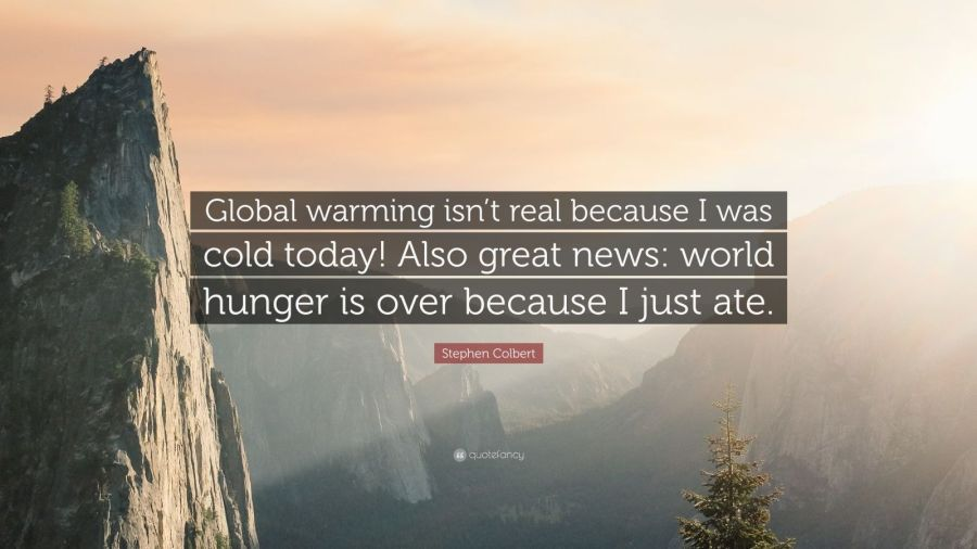 234436-stephen-colbert-quote-global-warming-isn-t-real-because-i-was-cold